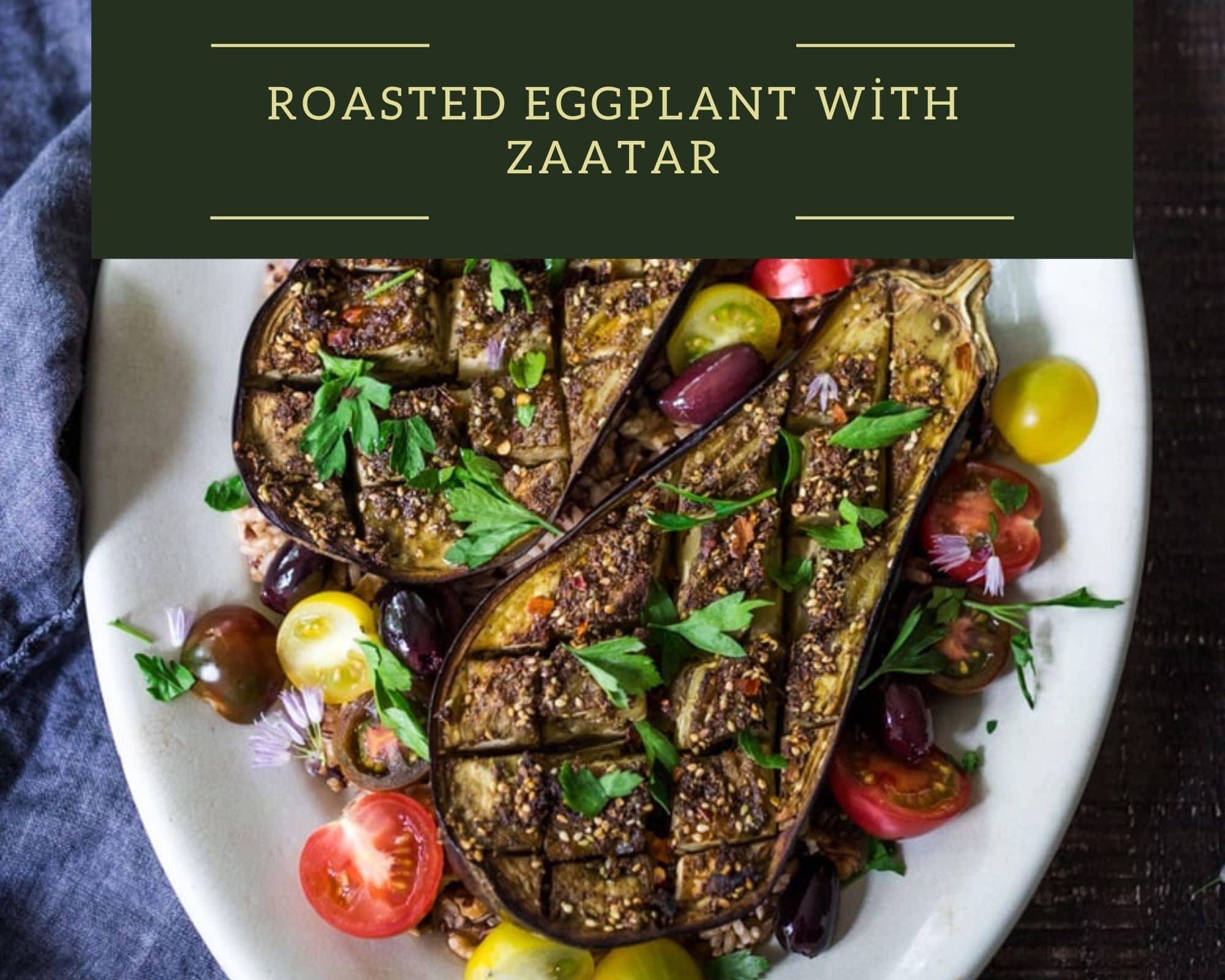 roasted eggplant with zaatar