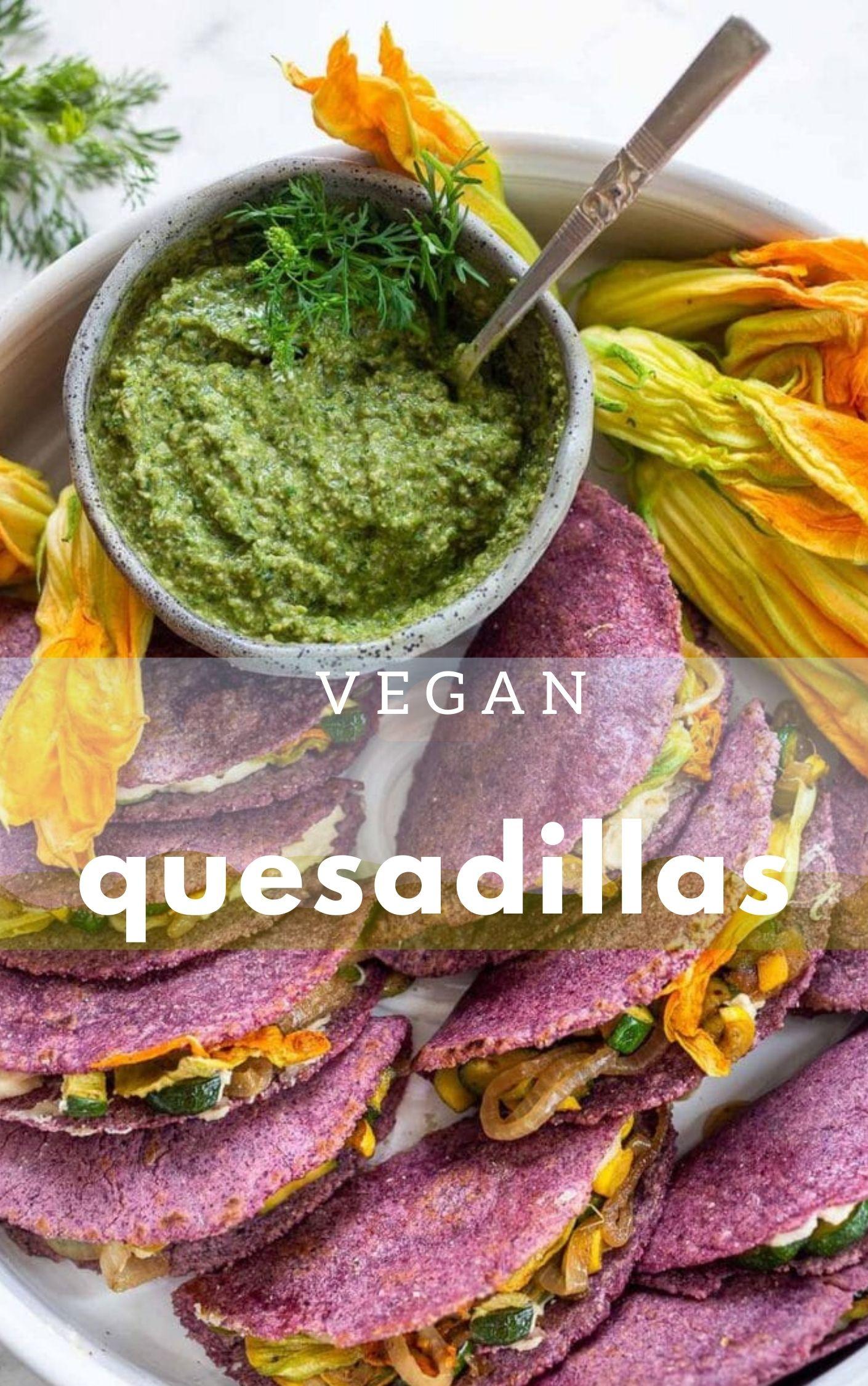 vegan delicious quesadillas