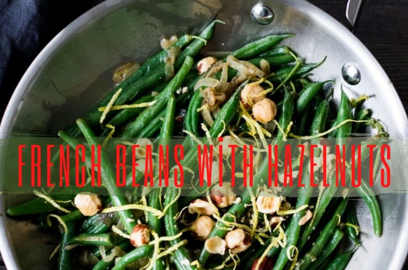 french beans with hazelnuts