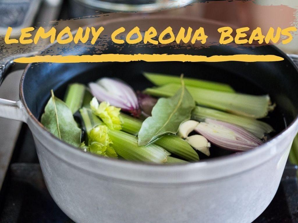 lemony corona beans